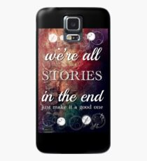 We're All Stories In The End Case/Skin for Samsung Galaxy
