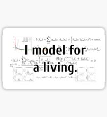 I model for a living. Sticker