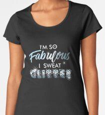 I'm so Fabulous Gayest Shirt Design Women's Premium T-Shirt