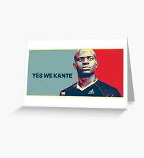 N'Golo Kante: Yes we Kante Greeting Card