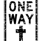 ONE WAY SIGN by Calgacus