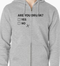 Are You Drunk? Zipped Hoodie