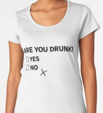 Are You Drunk? Women's Premium T-Shirt