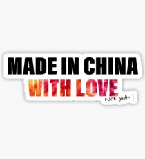 MADE IN CHINA WITH LOVE, fuck yeah! Sticker