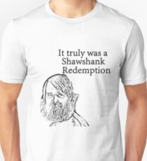 It truly was a Shawshank Redemption- Last man on earth Unisex T-Shirt