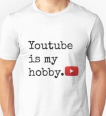 Youtube Is My Hobby Unisex T-Shirt