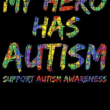 My Hero Has Autism Support Autism Awareness Puzzle Paint Splash by TNDesignStudio