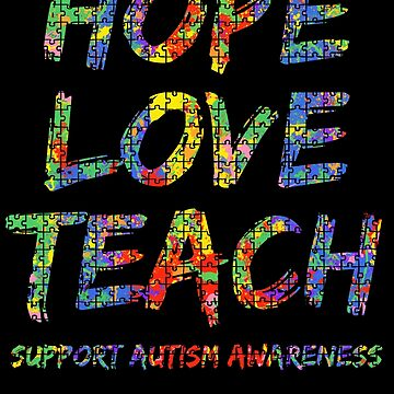 Hope Love Teach Support Autism Awareness Puzzle Paint Splash by TNDesignStudio