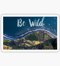 Be wild-Madeira Sticker