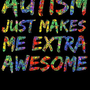Autism just makes me Extra Awesome Autism Awareness Paint Splash by TNDesignStudio