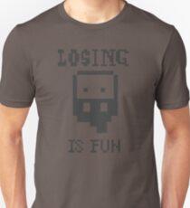 Losing CLosing is Fun Unisex T-Shirt