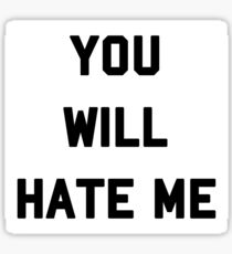 Ox Baker - You Will Hate Me Sticker