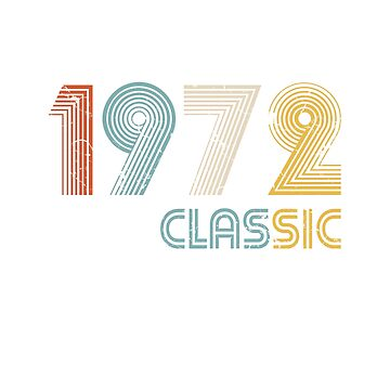 1972 Classic 47 years old birthday by hsco