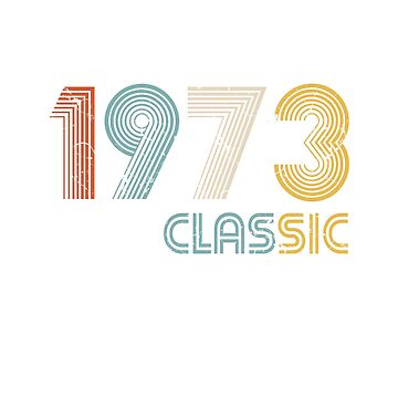 1973 Classic  46 years old birthday by hsco