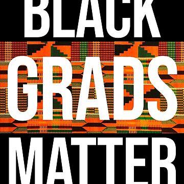 Black Grads Matter  by SunFunSpring