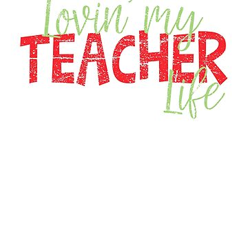 Lovin' My Teacher Life School by creative321