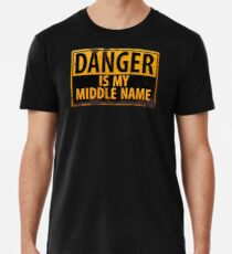 DANGER, Is My Middle Name - Metal Caution Warning Rusty Sign Premium T-Shirt