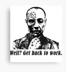 Gus Fring-Get back to work. Canvas Print