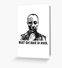 Gus Fring-Get back to work. Greeting Card
