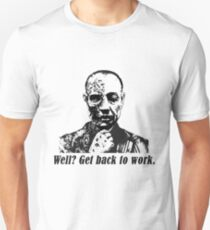 Gus Fring-Get back to work. T-Shirt
