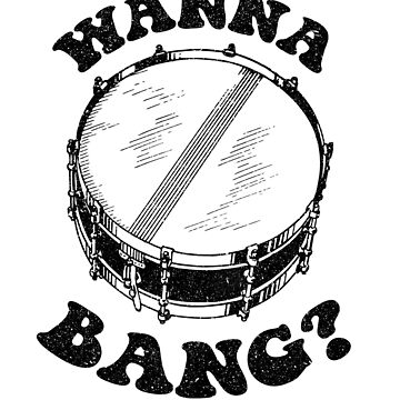 Wanna Bang? Snare Drum Distressed Design by Croneda