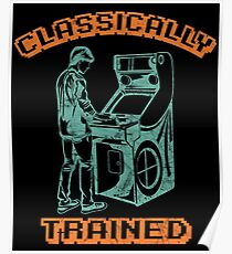 Classically Trained Arcade Player Poster