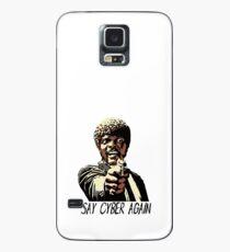 SAY CYBER AGAIN Case/Skin for Samsung Galaxy