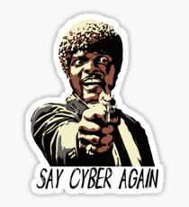 SAY CYBER AGAIN Sticker