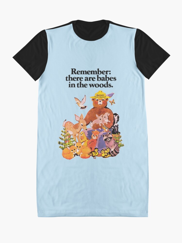 Alternate view of Remember there are babes in the woods. Graphic T-Shirt Dress