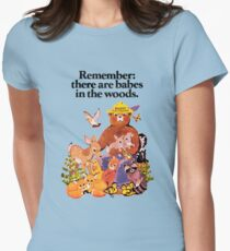 Remember there are babes in the woods. Women's Fitted T-Shirt