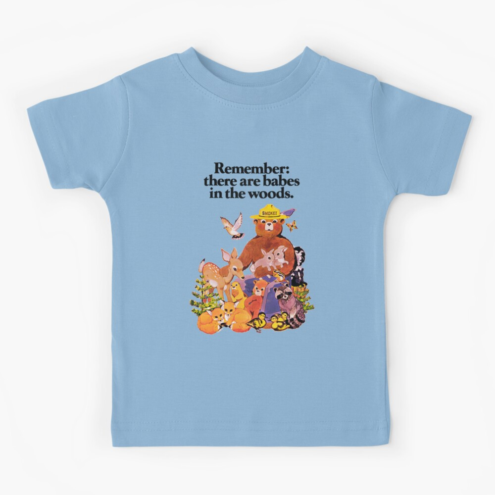 Remember there are babes in the woods. Kids T-Shirt