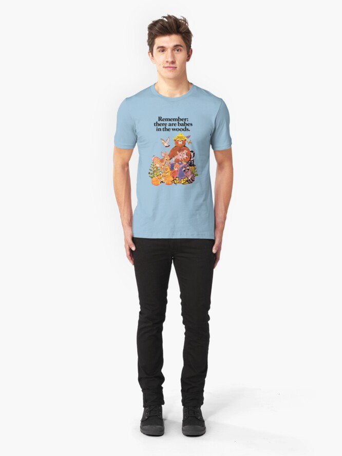 Alternate view of Remember there are babes in the woods. Slim Fit T-Shirt