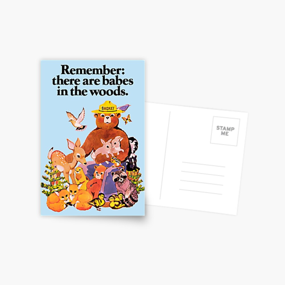 Remember there are babes in the woods. Postcard
