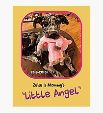 """Zeke is Mommy's Little Angel"" Photographic Print"