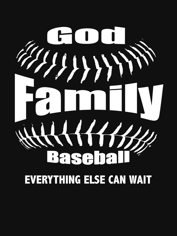 GOD, FAMILY THEN BASEBALL – EVERYTHING ELSE CAN WAIT SHIRT & GIFTS by TCCPublishing