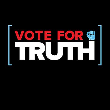 Vote for Truth - 2018 Midterm Elections by directdesign