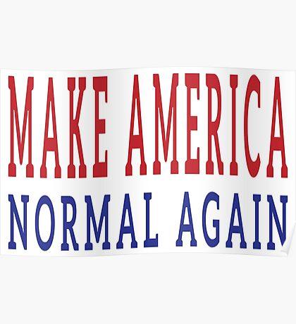 Make America Normal Again Poster
