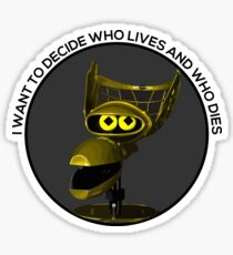 I Want to Decide Who Lives and Who Dies Glossy Sticker