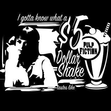 5 Dollar Shake by sventshirts
