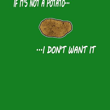 I like potatoes by sottovoce92