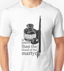INK OF  SCHOLAR IS PURER THAN  BLOOD OF  MARTYR Unisex T-Shirt