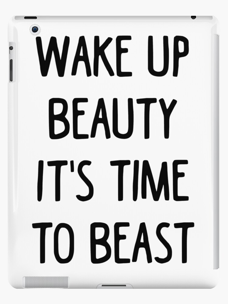 \'Wake Up Beauty It\'s Time To Beast - Gym Workout Quotes T-Shirt\' iPad  Case/Skin by Mayashop