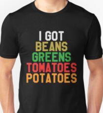 I Got Beans Greens Tomatoes Potatoes - Funny Thanksgiving Day Dinner Gift Idea Unisex T-Shirt