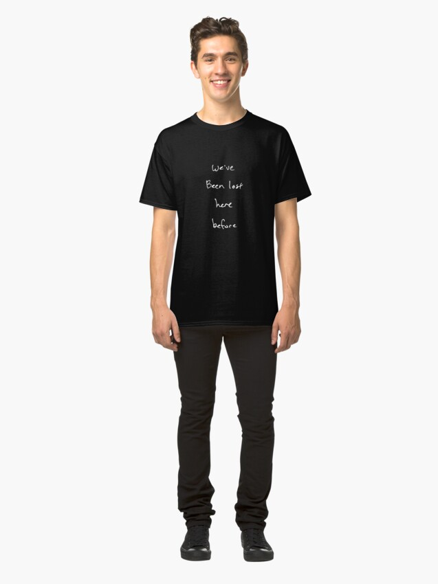 Alternate view of We've Been Lost (white text, square) Classic T-Shirt