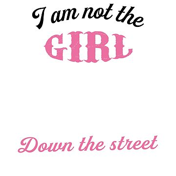 Woman I'm The Crazy Lowa Girl Down The Street T-Shirt by iamspiner