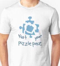 not your damn puzzle piece T-Shirt