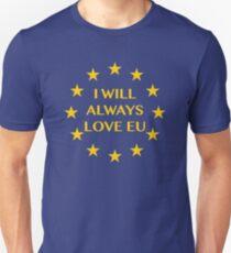 I Will Always Love EU | Brexit Unisex T-Shirt