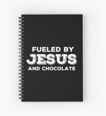 Fueled by Jesus and Chocolate in white Spiral Notebook