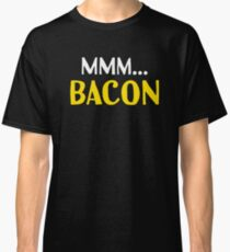 Mmm... Bacon Classic T-Shirt