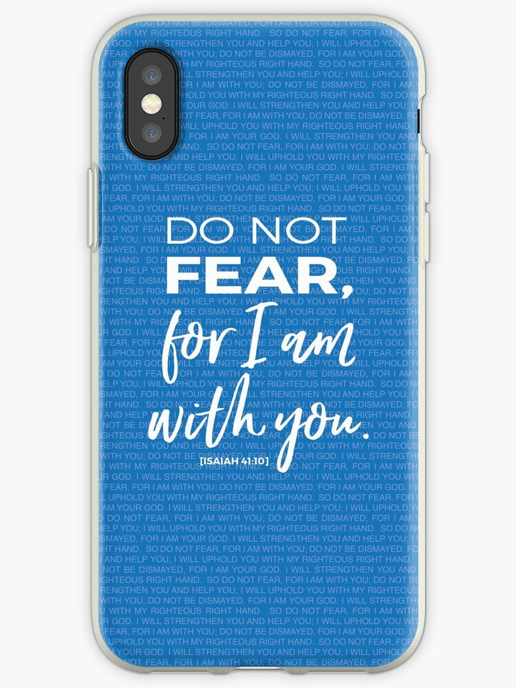 Isaiah 41:10 Do Not Fear For I am With You by Jeri Stunkard